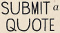 Submit A Quote